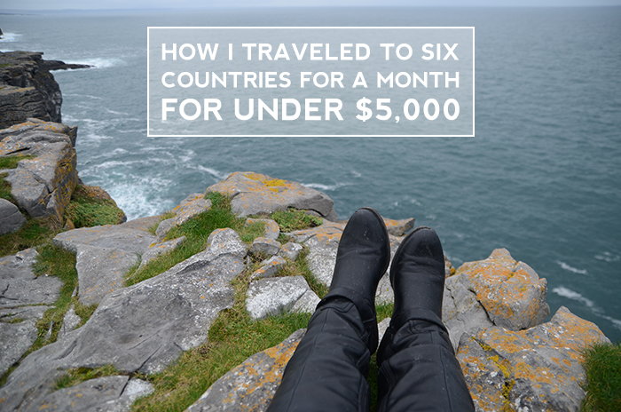 How I Traveled to 7 Countries for a Month for Under $5,000