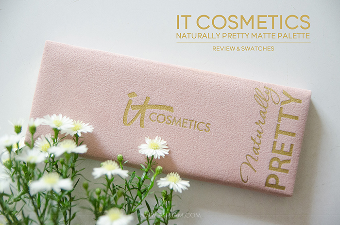 It Cosmetics Naturally Pretty Palette – Review & Swatches