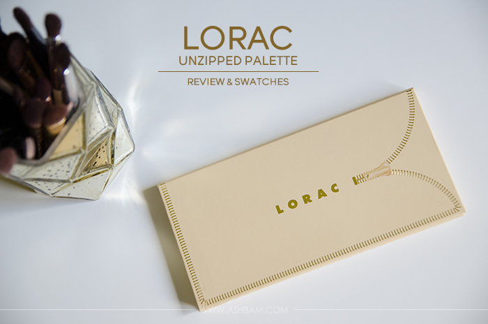 Lorac Unzipped Palette – Review & Swatches