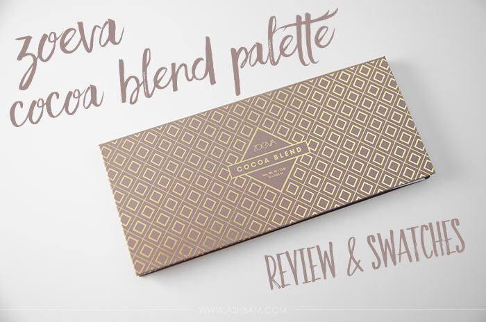 Zoeva Cocoa Blend Palette – Review & Swatches